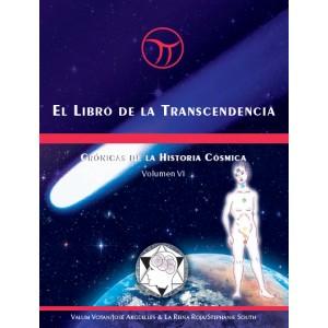 Crónicas de la Historia Cósmica Volumen VI - Libro de la Trascendencia