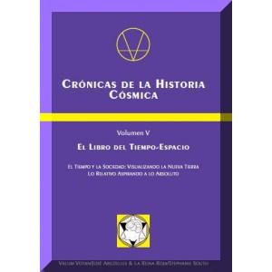 Crónicas de la Historia Cósmica Volumen V  - Libro del Tiempo-Espacio