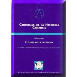 Crónicas de la Historia Cósmica Volumen IV - Libro de la Iniciación