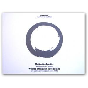Meditación Galáctica -Viviendoa través del Cierre del Ciclo
